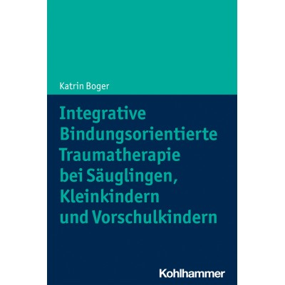 Integrative Bindungsorientierte Traumatherapie bei...