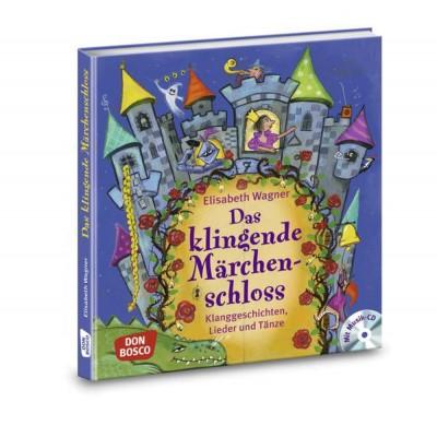 Das klingende Märchenschloss, mit Audio-CD