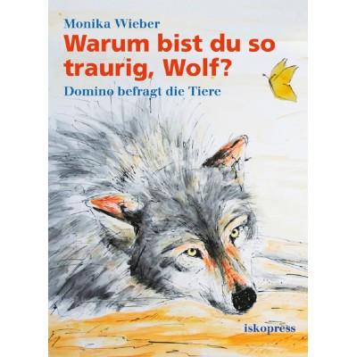 Warum bist du so traurig, Wolf?