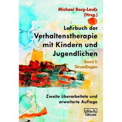 Lehrbuch der Verhaltenstherapie mit Kindern und Jugendlichen