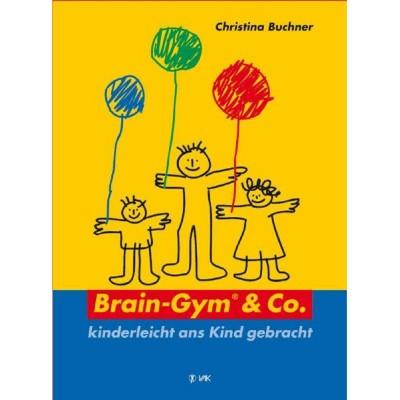 Brain-Gym & Co. - kinderleicht ans Kind gebracht