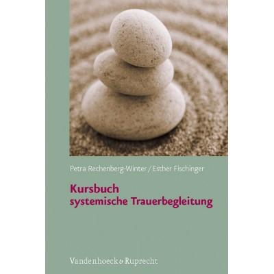 Kursbuch systemische Trauerbegleitung (REST)