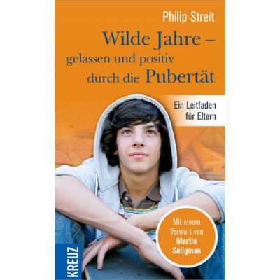 Wilde Jahre - gelassen und positiv durch die Pubertät (REST)