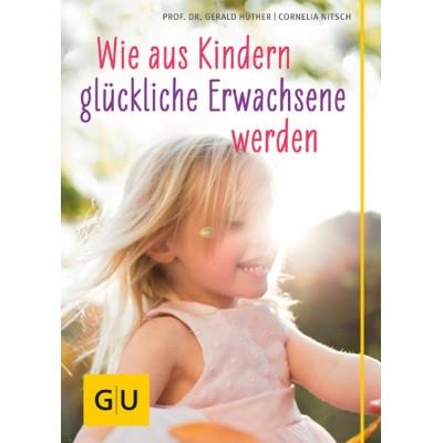 Wie aus Kindern glückliche Erwachsene werden (REST)